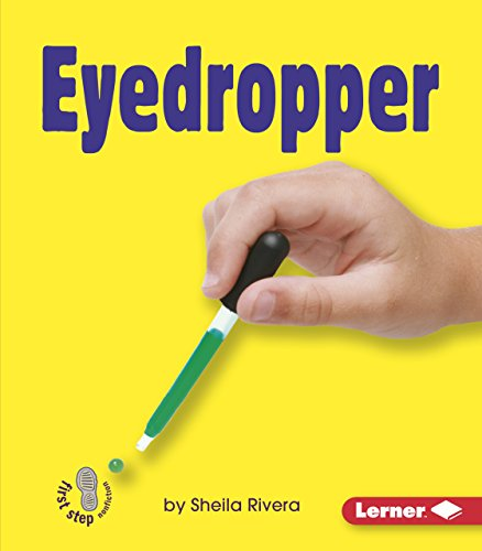 9780822557128: Eyedropper (First Step Nonfiction Simple Tools)