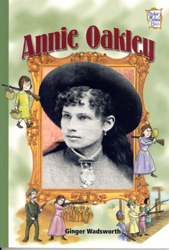 9780822557883: Annie Oakley (History Maker Biographies)