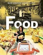 9780822558262: The History of Food (Major Inventions Through History)