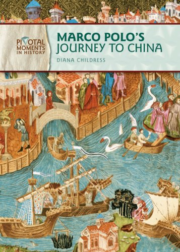 Marco Polo's Journey to China (Pivotal Moments: Diana Childress