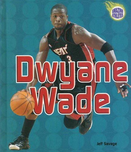 Dwyane Wade (Amazing Athletes): Jeff Savage