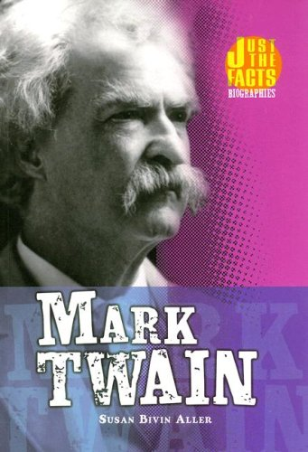 Mark Twain (Just the Facts Biographies): Susan Bivin Aller