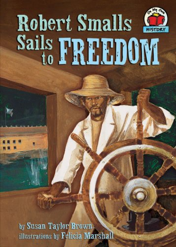 9780822560517: Robert Smalls Sails to Freedom (On My Own History)