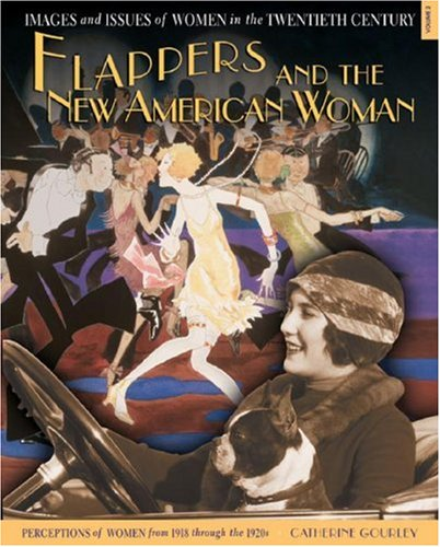 9780822560609: Flappers and the New American Woman: Perceptions of Women from 1918 Through the 1920s (Images and Issues of Women in the Twentieth Century)