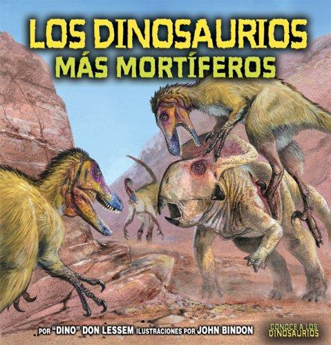 9780822562405: Los Dinosaurios Mas Mortiferos / The Deadliest Dinosaurs (Conoce a Los Dinosaurios / Meet the Dinosaurs)