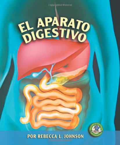 9780822562535: El Aparato Digestivo (Libros Sobre El Cuerpo Humano Para Mandrugadores/Early Bird Body Systems)