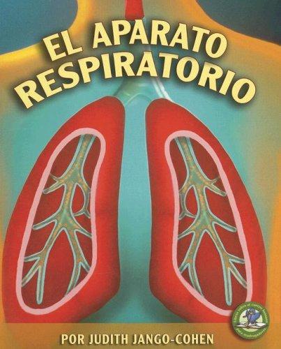 9780822562566: El Aparato Respiratorio / The Respiratory System (Libros Sobre El Cuerpo Humano Para Mandrugadores / Early Bird Body Systems) (Spanish Edition)