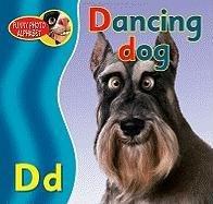 Dancing Dog (Funny Photo Alphabet): Pike, Katy