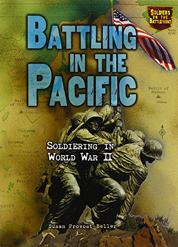 9780822563815: Battling in the Pacific: Soldiering in World War II (Soldiers on the Battlefront)