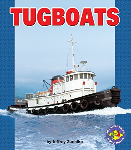Tugboats (Pull Ahead Books) (Pull Ahead Books (Paperback)): Jeffrey Zuehlke