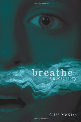 Breathe: A Ghost Story (Exceptional Reading &: Cliff McNish