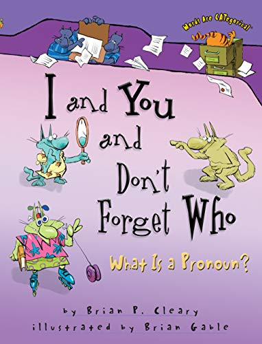 9780822564690: I And You And Don't Forget Who: What Is a Pronoun?