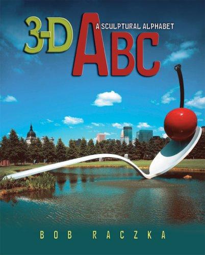 9780822564744: 3-D ABC: A Sculptural Alphabet (Bob Raczka's Art Adventures)