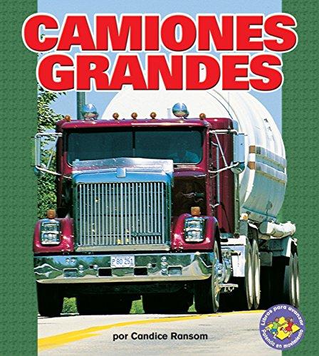 9780822565000: Camiones Grandes / Big Rigs (Libros Para Avanzar - Potencia En Movimiento / Pull Ahead Books - Mighty Movers) (Spanish Edition)