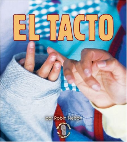 9780822565444: El Tacto (Mi Primer Paso Al Mundo Real - Los Sentidos/First Step Nonfiction - Senses)
