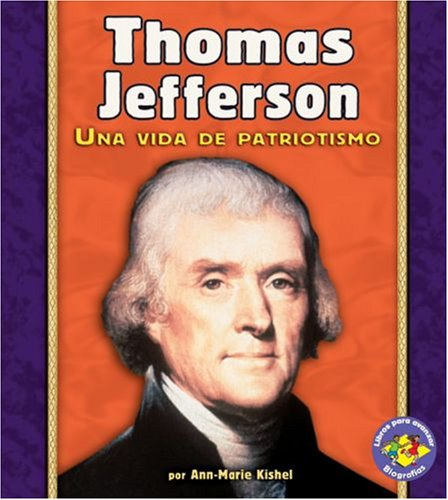 9780822565543: Thomas Jefferson: Una Vida de Patriotismo (Libros Para Avanzar - Biografias / Pull Ahead Books - Biographies)
