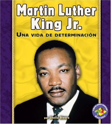 9780822565567: Martin Luther King JR.: Una Vida de Determinacion (Libros Para Avanzar - Biografias/Pull Ahead Books - Biographies)