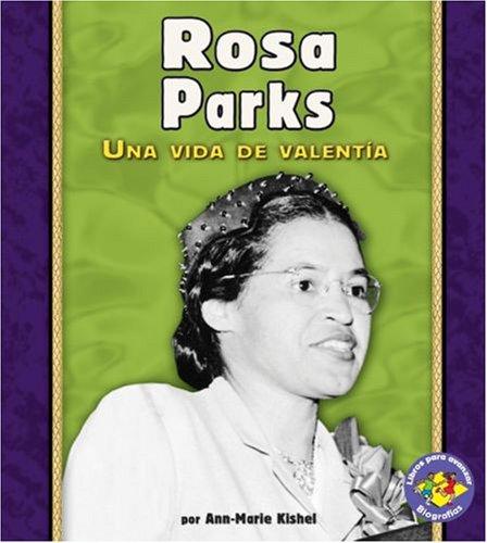 9780822565574: Rosa Parks: Una Vida de Valentia (Libros Para Avanzar-Biografias (Pull Ahead Books-Biographies) (Spanish Edition)