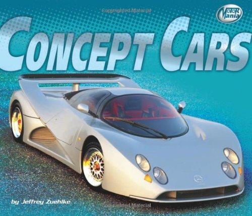 Concept Cars (Motor Mania): Zuehlke, Jeffrey