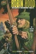 9780822565727: Robin Hood: Outlaw of Sherwood Forest, an English Legend (Graphic Myths & Legends)