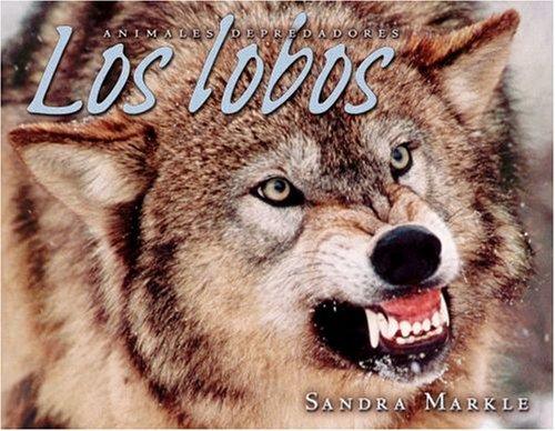 9780822566267: Los Lobos/wolves (Animales Depredadores/Animal Predators)