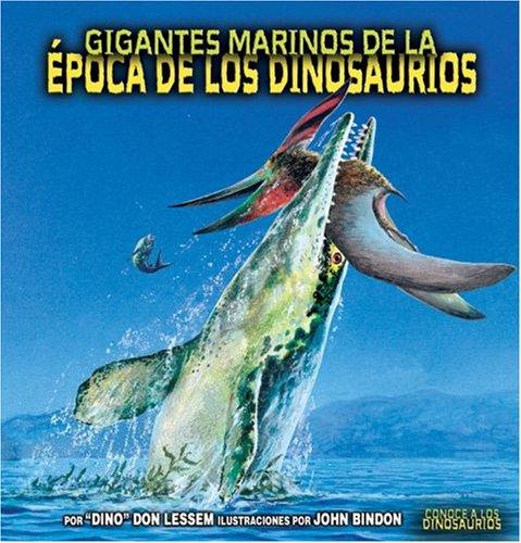 9780822566380: Gigantes Marinos De La Epoca De Los Dinosaurios/Sea Giants of Dinosaur Time (Conoce a Los Dinosaurios/meet the Dinosaurs)