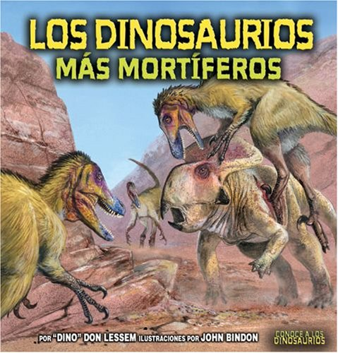 9780822566397: Los Dinosaurios Mas Mortiferos/ The Deadliest Dinosaurs (Conoce a Los Dinosaurios/Meet the Dinosaurs) (Spanish Edition)