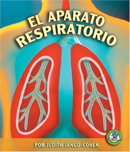 9780822566526: El Aparato Respiratorio (Libros Sobre El Cuerpo Humano Para Madrugadores) (Spanish Edition) (Libros Sobre El Cuerpo Humano Para Mandrugadores/Early Bird Body Systems)