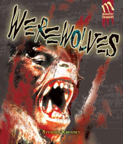 Werewolves (Monster Chronicles): Stephen Krensky