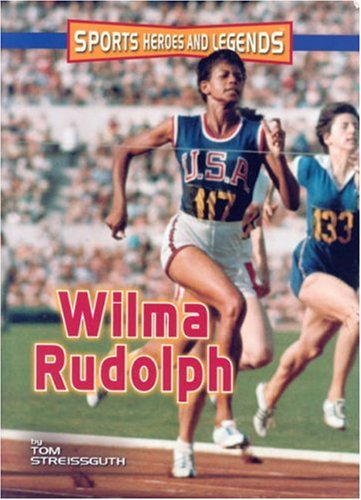 9780822566939: Wilma Rudolph (Sports Heroes and Legends)
