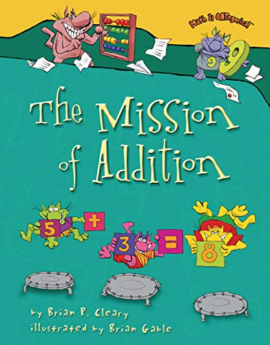 The Mission of Addition (Math Is Categorical) (0822566958) by Brian P Cleary