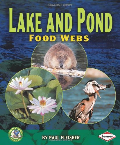 9780822567318: Lake and Pond Food Webs (Early Bird Food Webs)