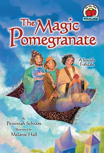 9780822567462: The Magic Pomegranate: A Jewish Folktale (On My Own Folklore)