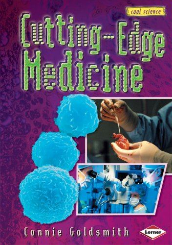 Cutting-Edge Medicine (Cool Science (Hardcover)): Goldsmith, Connie