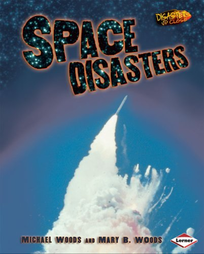 Space Disasters (Disasters Up Close): Michael Woods