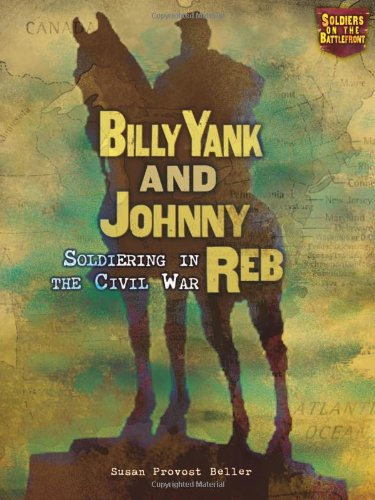 Billy Yank and Johnny Reb : Soldiering: Susan Provost Beller