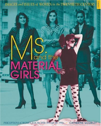 9780822568063: Ms. and the Material Girls: Perceptions of Women from the 1970s Through the 1990s (Images and Issues of Women in the Twentieth Century)