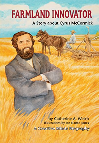 9780822568339: Farmland Innovator: A Story About Cyrus Mccormick (Creative Minds Biographies)