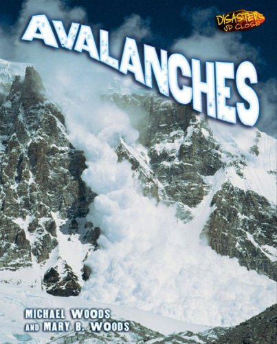 9780822568629: Avalanches (Disasters Up Close)