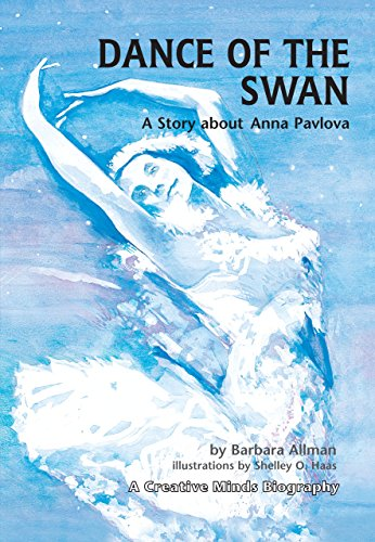 9780822569916: Dance of the Swan: The Story About Anna Pavlova (A Creative Minds Biography)