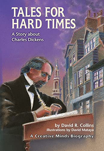 9780822569923: Tales for Hard Times: A Story About Charles Dickens (Creative Minds Biographies)