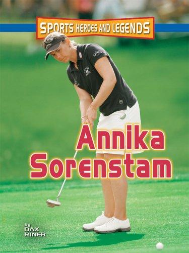 9780822571605: Annika Sorenstam (Sports Heroes and Legends)