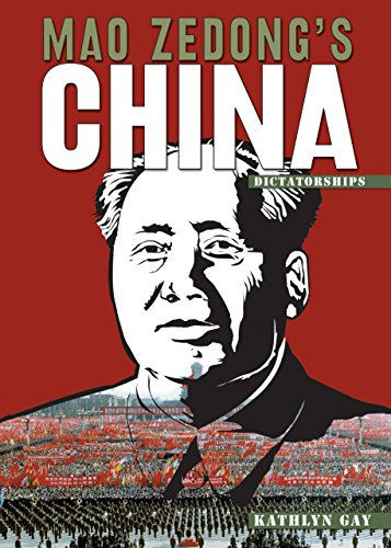 Mao Zedong's China (Dictatorships): Gay, Kathlyn