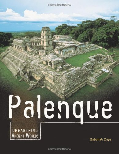 9780822575047: Palenque (Unearthing Ancient Worlds)