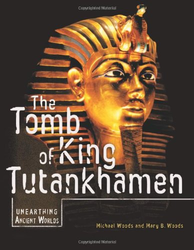 9780822575061: The Tomb of King Tutankhamen (Unearthing Ancient Worlds)