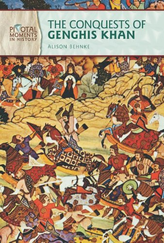 The Conquests of Genghis Khan (Pivotal Moments in History): Alison Behnke