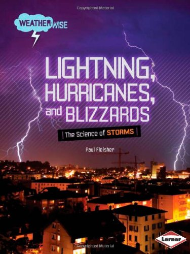 9780822575368: Lightning, Hurricanes, and Blizzards: The Science of Storms (Weatherwise)