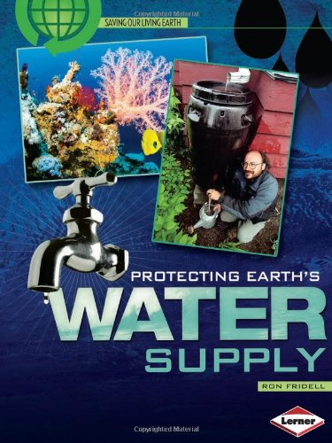 9780822575573: Protecting Earth's Water Supply (Saving Our Living Earth)