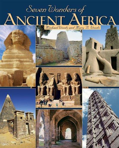 Seven Wonders of Ancient Africa (Seven Wonders): Michael Woods, Mary B. Woods