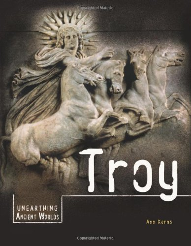 Troy (Unearthing Ancient Worlds): Kerns, Ann